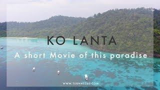 The Beauty of Ko Lanta - Thailand best Places