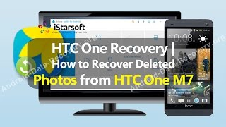 HTC One Recovery | How to Recover Deleted Photos from HTC One M7