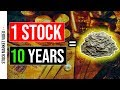 🕒 One Stock to Own for 10 Years 🕒