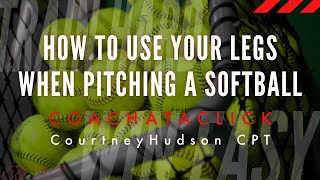 how to use legs when pitching a softball