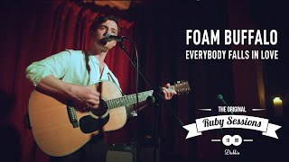 Foam Buffallo // Everybody Falls In Love (Live at The Ruby Sessions)