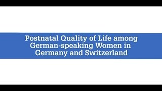 Postnatal Quality of Life Among German-Speaking Women in Germany and Switzerland
