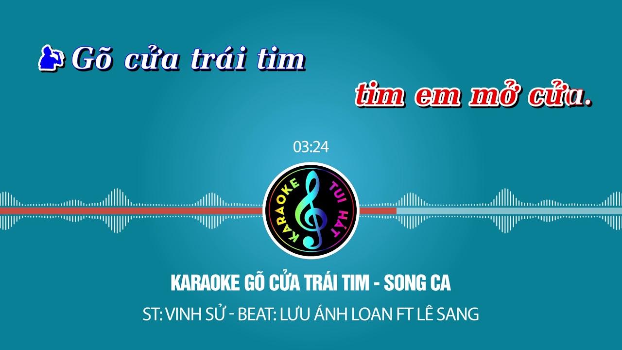 [KARAOKE TUI HAT] GÕ CỬA TRÁI TIM - SONG CA - BEAT LÊ SANG ft LƯU ÁNH LOAN