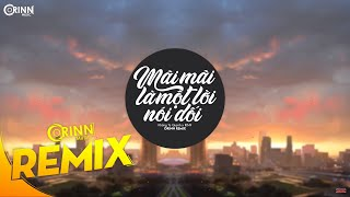 Mãi Mãi Là Một Lời Nói Dối (Orinn Remix) - Khổng Tú Quỳnh x RIN9   Nhạc Trẻ Remix Căng Cực Hay Nhất