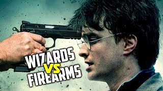 Why don't Wizards Use Firearms in Harry Potter? (Re-upload)