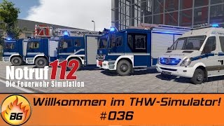 Notruf 112 - Die Feuerwehr Simulation #036 | Willkommen im THW-Simulator! | Let's Play [HD]