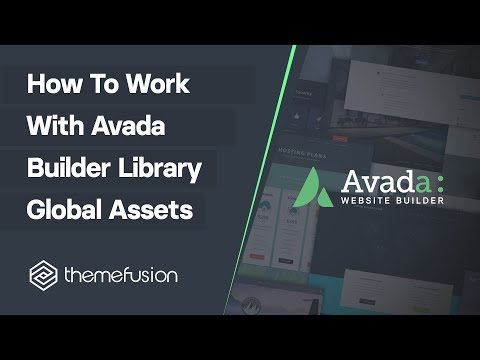 How To Work With Avada Builder Library Global Assets Video