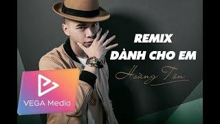HOÀNG TÔN - Dành Cho Em Remix (Official Audio)