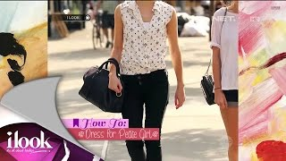 iLook - How To - Dress For Petite Girl