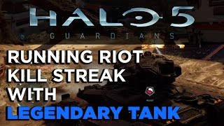 Running Riot Kill Streak With Legendary Tank - Halo 5: Guardians Gameplay