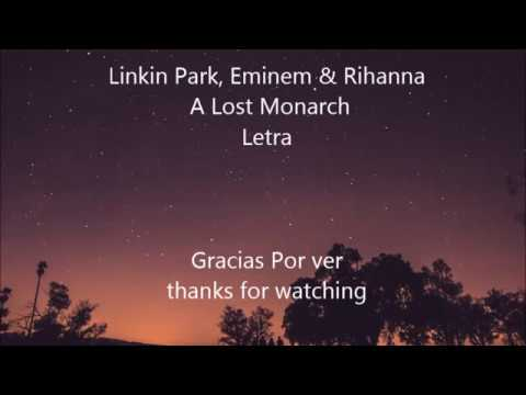 Linkin Park, Eminem & Rihanna  - A Lost Monarch ┃Lyric ENGLISH/ESPAÑOL
