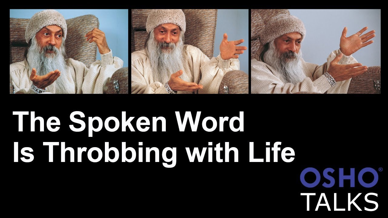 OSHO: The Spoken Word Is Throbbing with Life