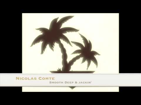 Nicolas Comte  Smooth Deep & Jackin'