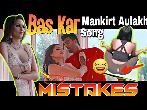 7  MISTAKES IN  BAS KAR SONG BY MANKIRT AULAKH | NEW PUNJABI SONG MANKIRT AULAKH 2019 Mp3