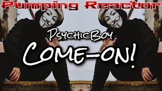 PsychicBoy - Come-on! (Original Mix)
