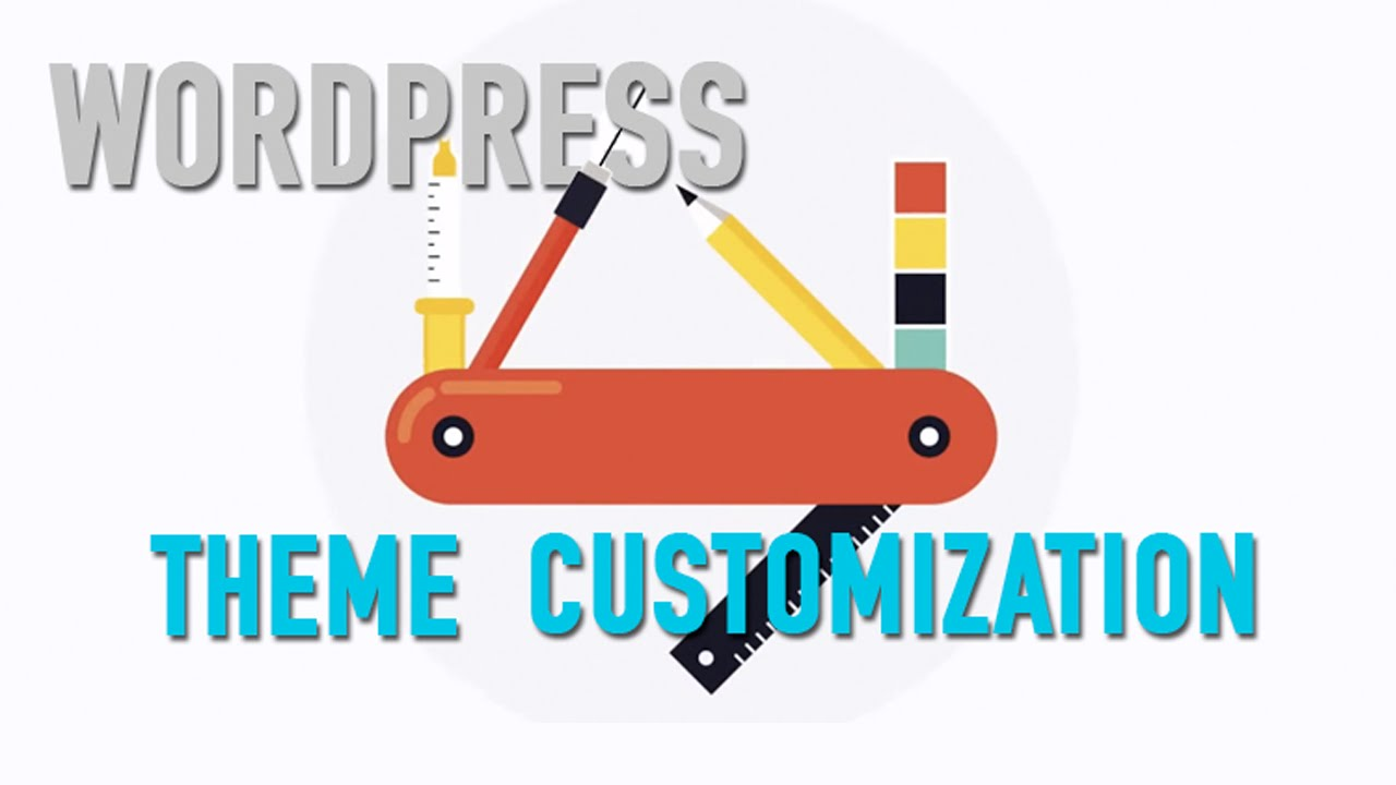 WordPress Theme Customization Tutorial - YouTube