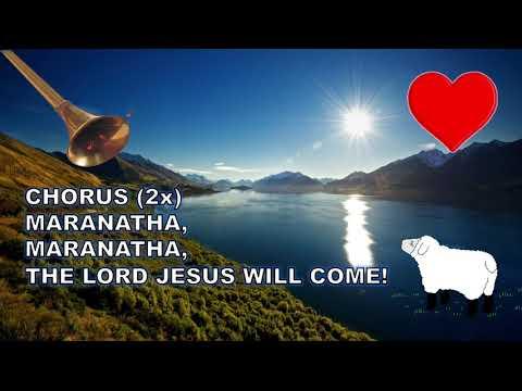 Maranatha, The Lord Jesus Will Come - MCC