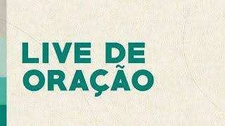 LIVE DE ORAÇÃO - SEXTA-FEIRA 20h00