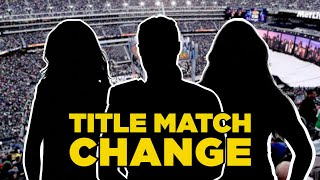 MAJOR WrestleMania 35 Women's Title Match Change + More