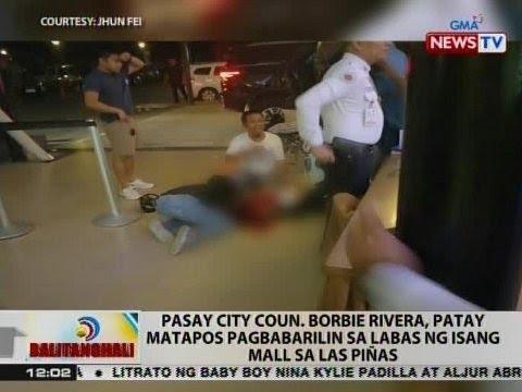 BT: Pasay City Coun. Borbie Rivera, patay matapos pagbabarilin sa labas ng isang mall sa Las Piñas