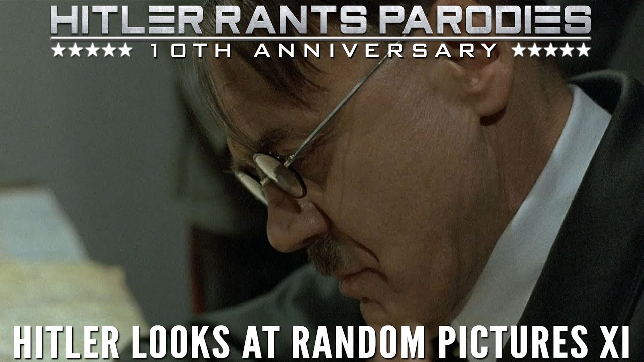 Hitler looks at random pictures XI