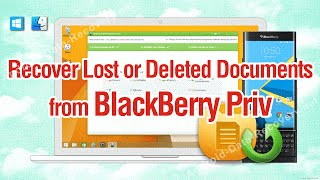 How to Recover Lost or Deleted Documents from BlackBerry Priv