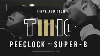 TWIO3 : #13 PEE CLOCK vs SUPER-B (FINAL AUDITION)   RAP IS NOW