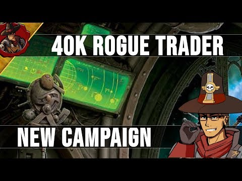 NEW - 40k Rogue Trader Campaign Starting This Week!