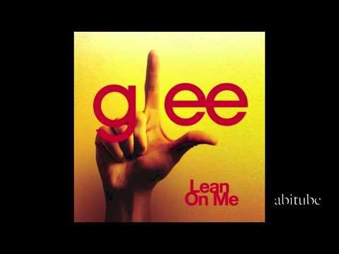 Lean on me - Glee Cast Version