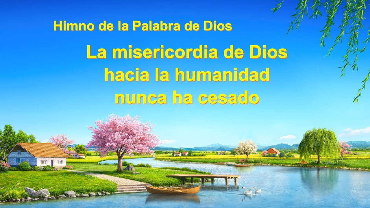 Canción cristiana | La misericordia de Dios hacia la humanidad nunca ha cesado
