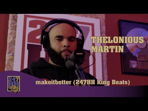 Thelonious Martin - makeitbetter (247HH King Beats)
