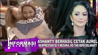 Ashanty Pontang - Panting Cari Dukungan Untuk Aurel Sampai Berprestasi, Krisdayanti Trlihat Nyantai?