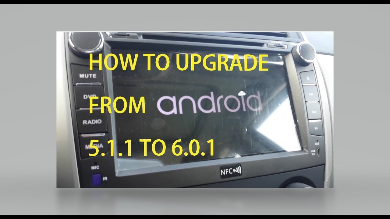 HOW TO UPDATE JOYING HEAD UNIT FROM ANDROID 5 1 1 to 6 0 1