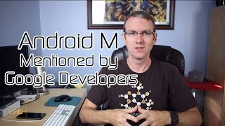 Android M Mentioned by Google Developers, Android One Devices Rooted, XDA:Devcon Incoming!!