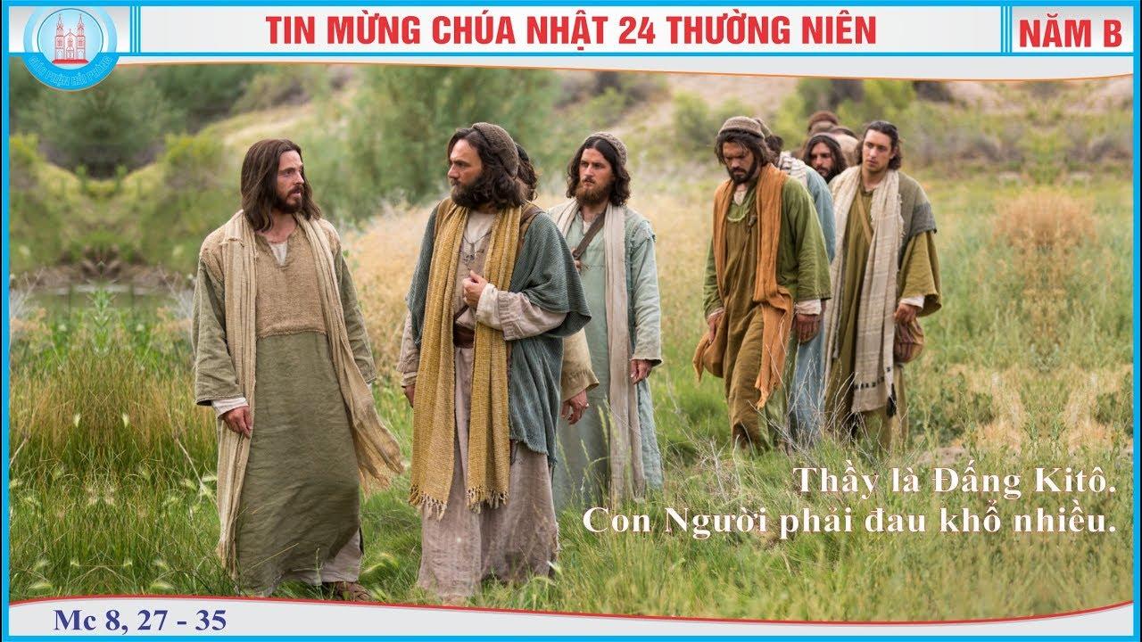 Tin Mừng Chúa Nhật 24 Thường Niên - Năm B (Mc...