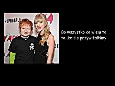 Taylor Swift Everything Has Change Ft Ed Sheeran Tłumaczenie PL