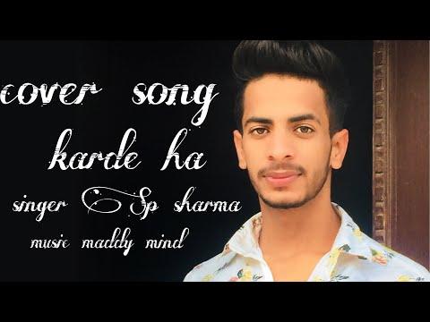 Karde Haan || Akhil & Manni Sandhu || Cover Song || By Sp Sharma || New Punjabi Song 2019