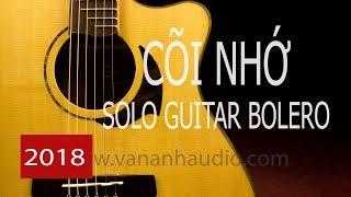 Cõi nhớ (Solo Guitar - Văn Anh 2018)