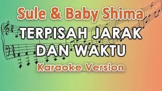 Download lagu Sule & Baby Shima - Terpisah Jarak Dan Waktu (Karaoke Lirik Tanpa Vokal) by regis