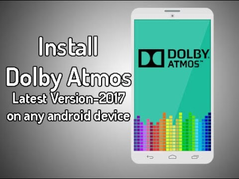 How to install the dolby atmos 2017 latest version on any android device