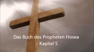 Das Buch des Propheten Hosea - Kapitel 5 [LuÜ](, 2012-12-25T06:51:41.000Z)