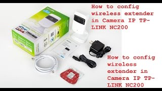 how to config wireless extender in camera ip tp link nc200