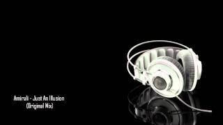 Amirali - Just An Illusion (Original Mix)