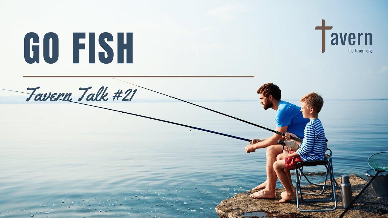 Tavern Talk #21: Go Fish