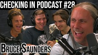 """Bruce """"MOTA OLE"""" Saunders 2.0 ~ Checking In Podcast #28"""