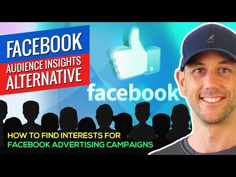 Facebook Audience Insights Alternative - How To Find Interests For Facebook Advertising Campaigns