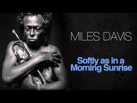 Miles Davis - Softly As In A Morning Sunrise