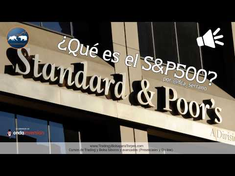 ¿Qué es el SP500 (S&P500, Mini S&P500 o Standard & Poors 500)? por @fca_serrano