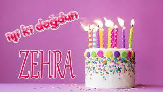 Mutlu Yıllar ZEHRA -İsme Özel Doğum Günü Şarkısı