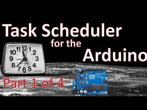 Tutorial for The Task Scheduler Library for  the Arduino microprocessor, Part 1 of 4